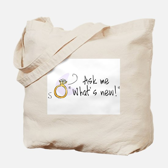 Ask Me What's New Tote Bag