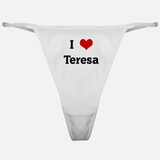 I Love Teresa Classic Thong
