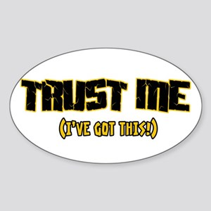Trust me I've got this Oval Sticker