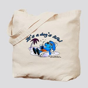 """IT'S A DOG'S LIFE!"" Tote Bag"