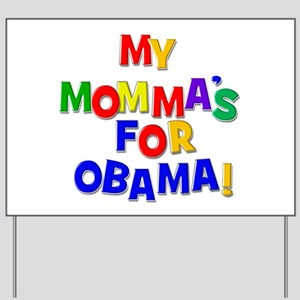 My Momma's for Obama! Yard Sign