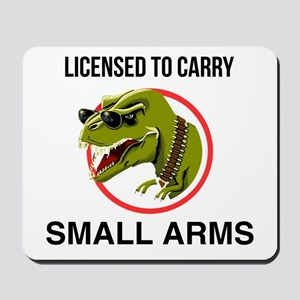 T-Rex licensed to carry small arms Mousepad