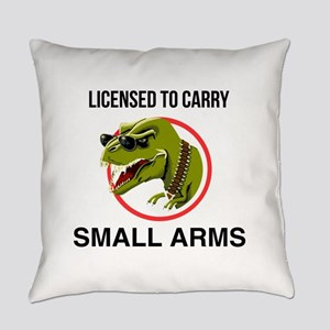 T-Rex licensed to carry small arms Everyday Pillow