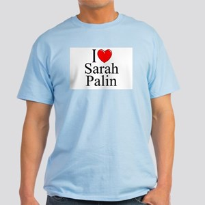 """I Love (Heart) Sarah Palin"" Light T-Shirt"