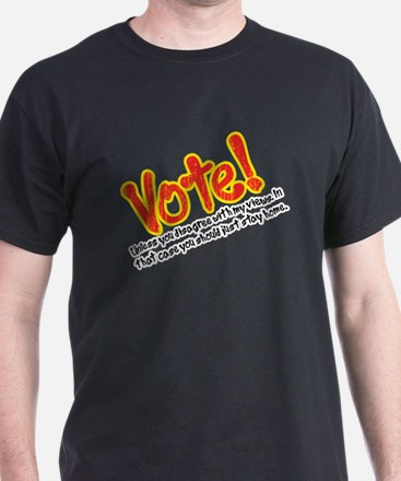 Vote if You Agree with Me T-Shirt