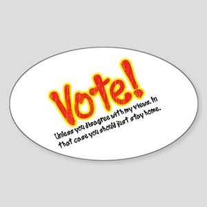 Vote if You Agree with Me Oval Sticker