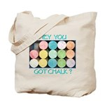 Got Chalk? Tote Bag
