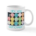 Got Chalk? Mug