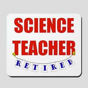 Retired Science Teacher Mousepad