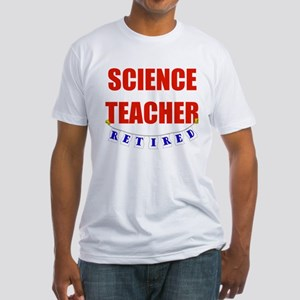 Retired Science Teacher Fitted T-Shirt