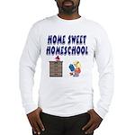 Home Sweet Homeschool Long Sleeve T-Shirt