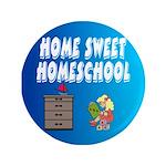"""Home Sweet Homeschool 3.5"""" Button"""