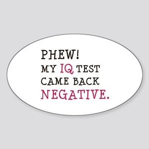 My IQ Test Came Back Negative Oval Sticker