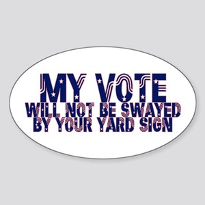 My Vote Will Not Be Swayed - Oval Sticker (10 pk)