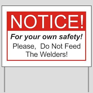 Notice / Welders Yard Sign