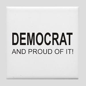 The Proud Democrat Tile Coaster