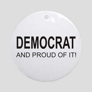 The Proud Democrat Ornament (Round)