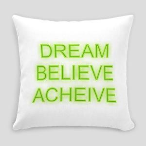 Dream Believe Acheive Everyday Pillow