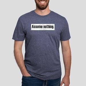 Assume Nothing Ash Grey T-Shirt
