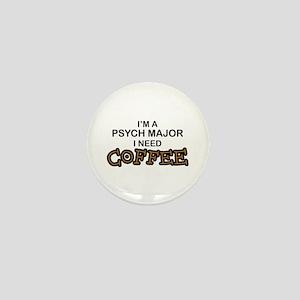Psych Major Need Coffee Mini Button