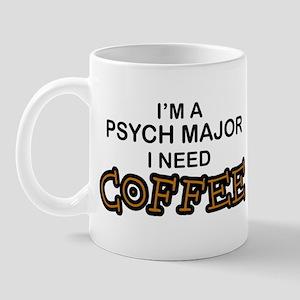 Psych Major Need Coffee Mug