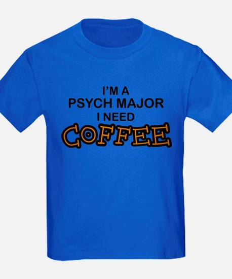 Psych Major Need Coffee T