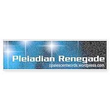 Pleiadian Renegade bumper sticker