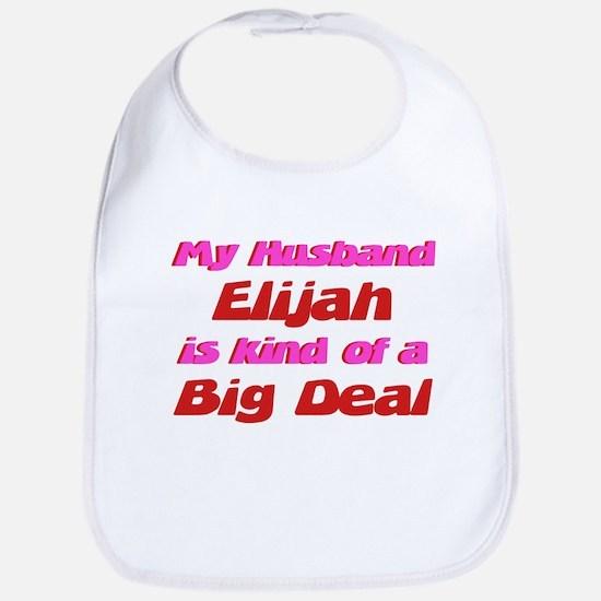 My Husband Elijah - Big Deal Bib