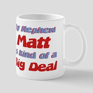 Nephew Matt - Big Deal Mug