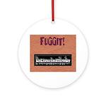 PSDB FUGGIT stuff Ornament (Round)