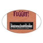 PSDB FUGGIT stuff Oval Sticker
