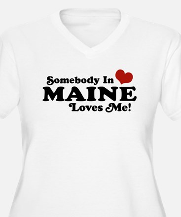 Somebody in Maine Loves Me T-Shirt