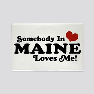 Somebody in Maine Loves Me Rectangle Magnet