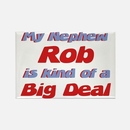 Nephew Rob - Big Deal Rectangle Magnet