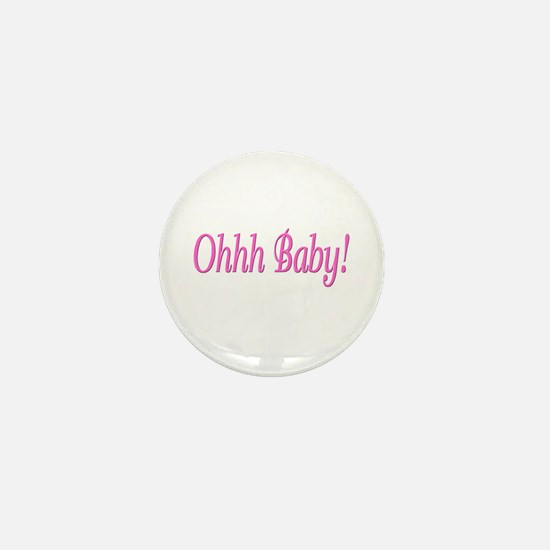 Ohhh Baby! (Pink) Mini Button