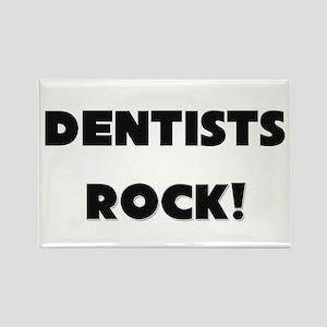 Dentists ROCK Rectangle Magnet