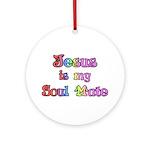 Jesus is my Soul Mate Keepsake (Round)