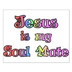 Jesus is my Soul Mate Small Poster