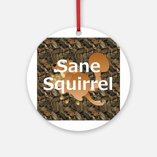 Sane Squirrel Ornament (Round)