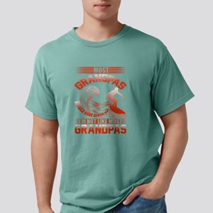 Most Grandpas Would Have Given Up T shirt T-Shirt