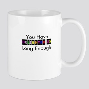 You Have Delighted Us Mug