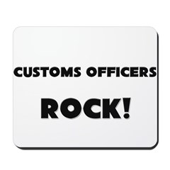 Customs Officers ROCK Mousepad