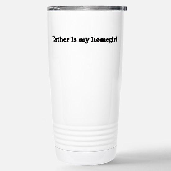 Esther is my homegirl Stainless Steel Travel Mug