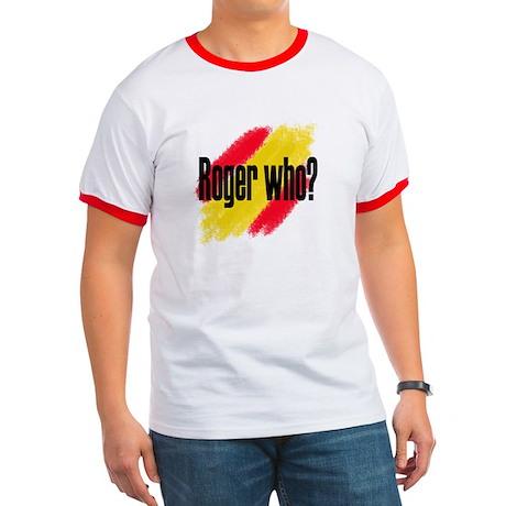Roger Who Ringer T
