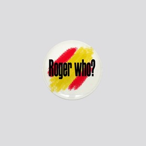 Roger Who Mini Button
