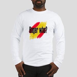 Roger Who Long Sleeve T-Shirt