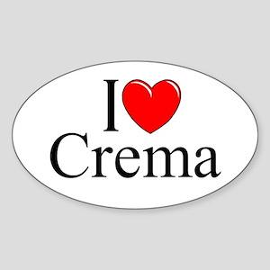 """I Love (Heart) Crema"" Oval Sticker"