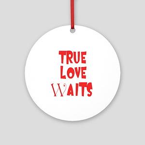 True Love Waits Ornament (Round)