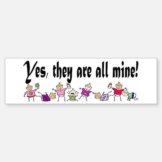 All Mine (8 Kids) Bumper Bumper Bumper Sticker