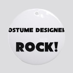 Costume Designers ROCK Ornament (Round)